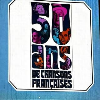 50 ANS DE CHANSONS FRANCAISES